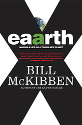 Eaarth: Making a Life on a Tough New Planetby Bill McKibben